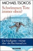 Cover-Bild zu Tsokos, Michael: Schwimmen Tote immer oben? (eBook)