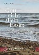 Cover-Bild zu Ebach, Jürgen: Gott nicht allein lassen