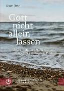 Cover-Bild zu Ebach, Jürgen: Gott nicht allein lassen (eBook)