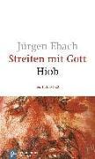 Cover-Bild zu Ebach, Jürgen: Streiten mit Gott / Hiob I