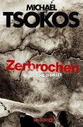 Cover-Bild zu Tsokos, Michael: Zerbrochen
