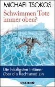 Cover-Bild zu Tsokos, Michael: Schwimmen Tote immer oben?