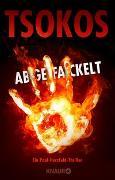 Cover-Bild zu Tsokos, Michael: Abgefackelt