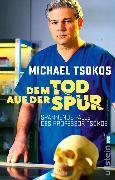 Cover-Bild zu Tsokos, Michael: Dem Tod auf der Spur (eBook)