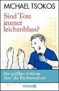 Cover-Bild zu Tsokos, Michael: Sind Tote immer leichenblass? (eBook)