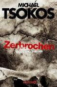 Cover-Bild zu Tsokos, Michael: Zerbrochen (eBook)