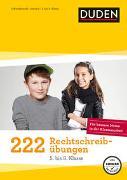 Cover-Bild zu Dudenredaktion: 222 Rechtschreibübungen (5. bis 8. Klasse)
