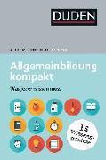 Cover-Bild zu Dudenredaktion (Hrsg.): Duden - Allgemeinbildung kompakt