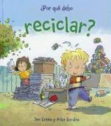 Cover-Bild zu Green, Jen: Por Que Debo Reciclar?