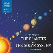 Cover-Bild zu Green, Jen: The Planets and the Solar System (Unabridged) (Audio Download)