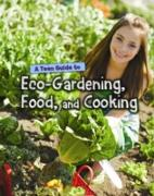 Cover-Bild zu Green, Jen: Teen Guide to Eco-Gardening, Food, and Cooking (eBook)