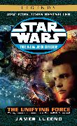Cover-Bild zu Luceno, James: The Unifying Force: Star Wars Legends (The New Jedi Order)