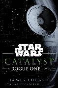 Cover-Bild zu Luceno, James: Star Wars: Catalyst (eBook)