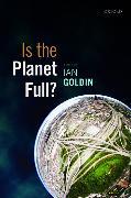 Cover-Bild zu Goldin, Ian (Hrsg.): Is the Planet Full?
