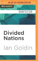 Cover-Bild zu Goldin, Ian: Divided Nations: Why Global Governance Is Failing, and What We Can Do about It