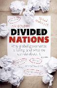 Cover-Bild zu Goldin, Ian (Professor, Director of the Oxford Martin School, University of Oxford): Divided Nations