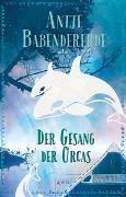 Cover-Bild zu Babendererde, Antje: Der Gesang der Orcas