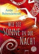 Cover-Bild zu Babendererde, Antje: Wie die Sonne in der Nacht