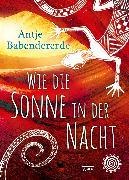 Cover-Bild zu Babendererde, Antje: Wie die Sonne in der Nacht (eBook)