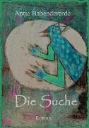 Cover-Bild zu Babendererde, Antje: Die Suche (eBook)