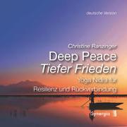 Cover-Bild zu Ranzinger, Christine: Deep Peace (deutsche Version)