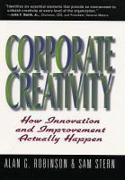 Cover-Bild zu Robinson, Alan G.: Corporate Creativity: How Innovation & Improvement Actually Happen