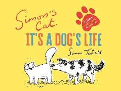 Cover-Bild zu Tofield, Simon: Simon's Cat: It's a Dog's Life