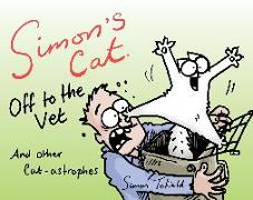 Cover-Bild zu Tofield, Simon (Hrsg.): Simon's Cat Off to the Vet . . . and Other Cat-Astrophes: Fixed Layout Edition