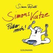 Cover-Bild zu Tofield, Simon: Simons Katze - Fütter mich!