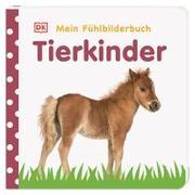 Cover-Bild zu Mein Fühlbilderbuch. Tierkinder von Jaekel, Franziska