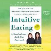 Cover-Bild zu Tribole, Evelyn (Solist): Intuitive Eating, 4th Edition: A Revolutionary Anti-Diet Approach