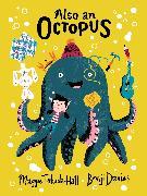 Cover-Bild zu Tokuda-Hall, Maggie: Also an Octopus