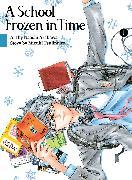 Cover-Bild zu Arakawa, Naoshi: A School Frozen in Time, volume 1