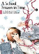 Cover-Bild zu Arakawa, Naoshi: A School Frozen in Time, volume 2