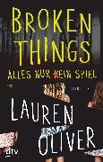 Cover-Bild zu Oliver, Lauren: Broken Things - Alles nur (k)ein Spiel (eBook)