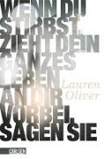 Cover-Bild zu Oliver, Lauren: Wenn du stirbst, zieht dein ganzes Leben an dir vorbei, sagen sie