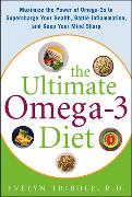 Cover-Bild zu Tribole, Evelyn: The Ultimate Omega-3 Diet: Maximize the Power of Omega-3s to Supercharge Your Health, Battle Inflammation, and Keep Your Mind S
