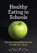 Cover-Bild zu Cook-Cottone, Catherine P.: Healthy Eating in Schools