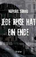 Cover-Bild zu Schmid, Raphael: Jede Reise hat ein Ende