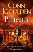 Cover-Bild zu Iggulden, Conn: Protector (eBook)