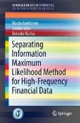 Cover-Bild zu Kunitomo, Naoto: Separating Information Maximum Likelihood Method for High-Frequency Financial Data