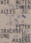 Cover-Bild zu Hiltbrunner, Michael (Hrsg.): Wir muten Ihnen alles zu