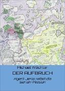 Cover-Bild zu Wächter, Michael: DER AUFBRUCH (eBook)