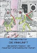 Cover-Bild zu Wächter, Michael: DIE ANKUNFT (eBook)