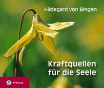Cover-Bild zu Hildegard von Bingen: Kraftquellen für die Seele