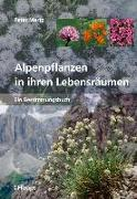 Cover-Bild zu Mertz, Peter: Alpenpflanzen in ihren Lebensräumen