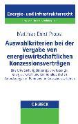 Cover-Bild zu Probst, Matthias Ernst: Auswahlkriterien bei der Vergabe von energiewirtschaftlichen Konzessionsverträgen
