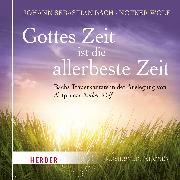 Cover-Bild zu Wolf, Notker: Gottes Zeit ist die allerbeste Zeit (Audio Download)