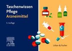 Cover-Bild zu Elsevier GmbH (Hrsg.): Taschenwissen Pflege Arzneimittel