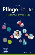 Cover-Bild zu Elsevier GmbH (Hrsg.): Pflege Heute Kompaktwissen